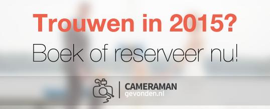Trouwen in 2015? Boek of reserveer nu!